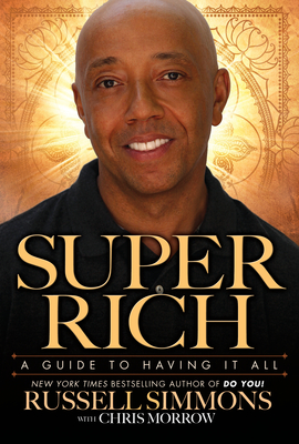 Russell Simmons' Super Rich. Penguin Group USA Copyright © 2011.